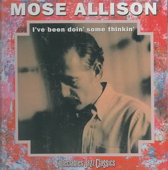 I'VE BEEN DOING  SOME THINKIN BY ALLISON,MOSE (CD)