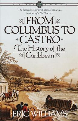 From Columbus to Castro By Williams, Eric Eustace